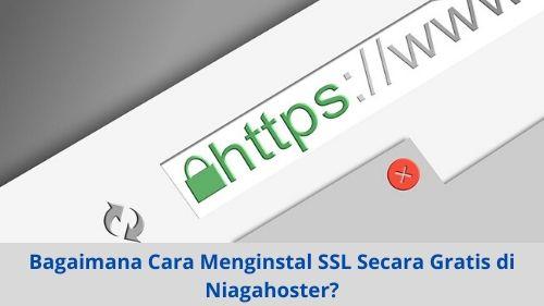 Bagaimana Cara Menginstal SSL Secara Gratis di Niagahoster