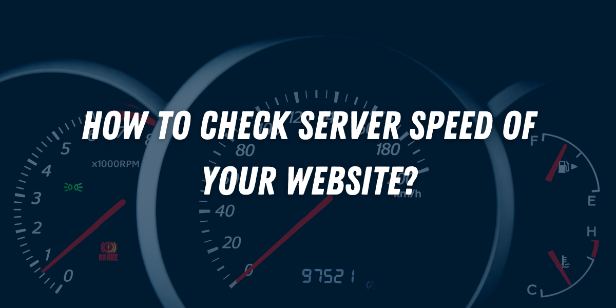 How to Check Server Speed of Your Website